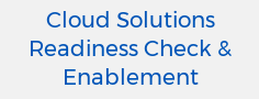 10_Cloud Solutions Readiness Check & Enablement​​_Grey
